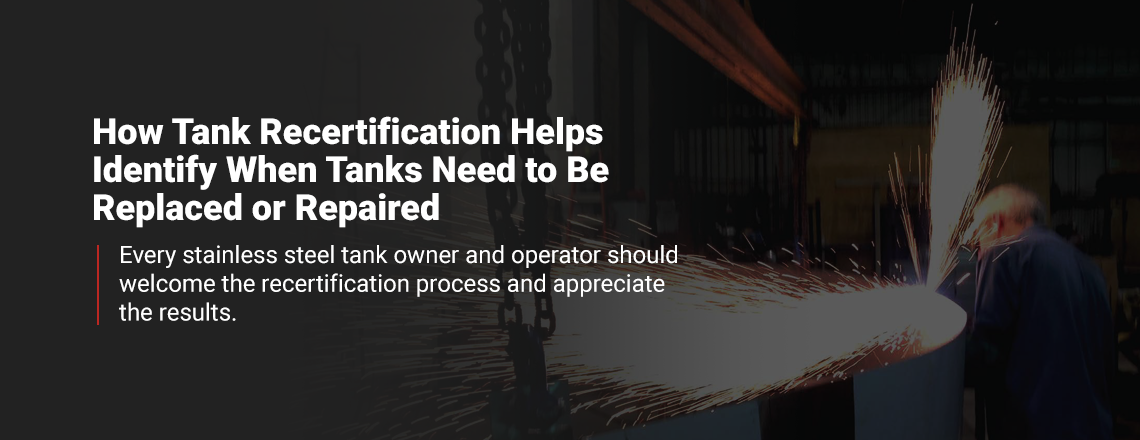 How tank recertification helps identify when tanks need to be replaced or repaired.